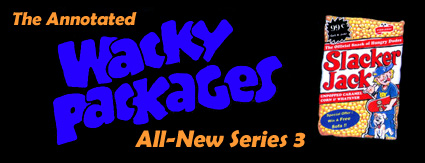 The Annotated Wacky Packages All-New Series 3